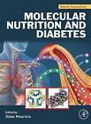 Molecular Nutrition and Diabetes: A Volume in the Molecular Nutrition Series by Elsevier Science Publishing Co Inc (Hardback, 2015)