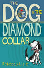 The Dog in the Diamond Collar by Rebecca Lisle (Paperback, 2006)