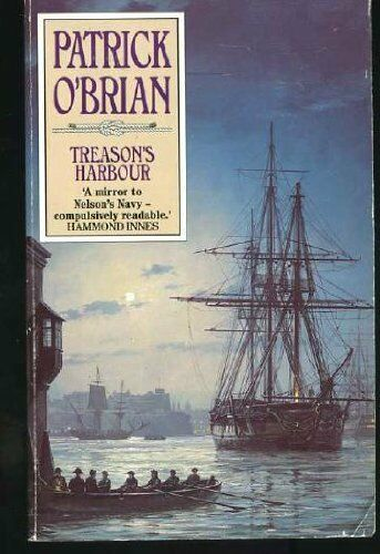 Treason's Harbour,Patrick O'Brian