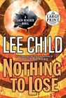 Nothing to Lose by Lee Child 9780739327906 Paperback 2008