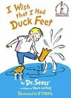 Beginner Books: I Wish That I Had Duck Feet by Dr. Seuss and Theo LeSieg (1965, Hardcover)