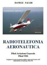 libro Radiotelefonia Aeronautica Piloti  VDS (VFR, Italiano-Inglese). D.Fazari