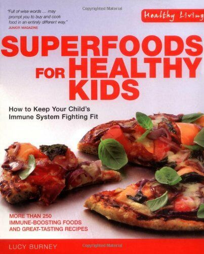 Superfoods for Healthy Kids: How to Keep Your Child's Immune System Fighting Fi