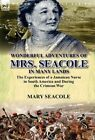 Wonderful Adventures of Mrs. Seacole in Many Lands: The Experiences of a Jamaican Nurse in South America and During the Crimean War by Mary Seacole (Hardback, 2012)
