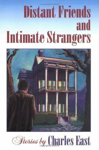 Distant Friends and Intimate Strangers East, Charles Paperback Used - Very Good