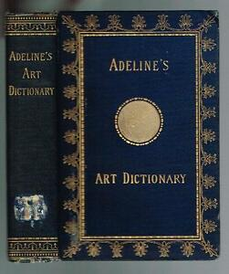 Adeline-s-Art-Dictionary-1891-Published-D-Appleton-and-Company-Nice-Book