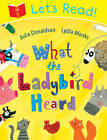 Let's Read! What the Ladybird Heard by Julia Donaldson (Paperback, 2013)