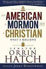 An American, a Mormon, and a Christian by Orrin Hatch (Hardback, 2012)