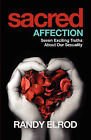 Sacred Affection (7 Exciting Truths about Our Sexuality) by Randy Elrod (Paperback / softback, 2010)