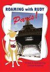 Roaming with Rudy, Paris! by Corinne Humphrey (Paperback / softback, 2015)
