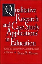 Qualitative Research and Case Study Applications in Education : Revised Expanded