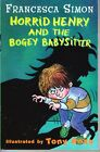 """HORRID HENRY AND THE BOGEY BABYSITTER - FRANCESCA SIMON """"ALMOST BRAND NEW"""""""