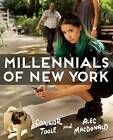 Millennials of New York by Connor Toole, Alec MacDonald (Paperback / softback, 2016)