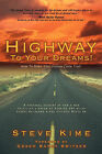 Highway to Your Dreams! by Steve Kime (Paperback / softback, 2003)