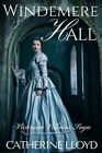 Windemere Hall: Victorian Villains Saga by Catherine Lloyd (Paperback / softback, 2016)