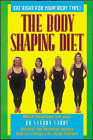 The Body Shaping Diet: Eat Right for Your Body Type! by Sandra Cabot (Paperback, 2001)