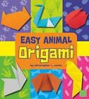 Easy Animal Origami by Christopher L Harbo (Hardback, 2011)