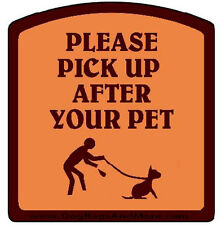 Please Pick up After Your Pet Sign Poop Clean Up Thick Painted Aluminum #35b