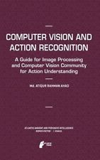 Computer Vision and Action Recognition : A Guide for Image Processing and...