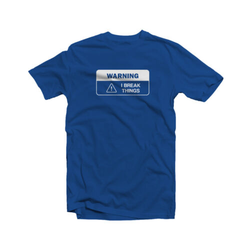 Warning I Break Things T-Shirt Clumsy Awkward Funny Sarcastic Humor Joke Gift
