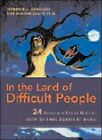 In the Land of Difficult People: 24 Timeless Tales Reveal How to Tame Beasts at Work by Gini Graham Scott, Terrence L. Gargiulo (Hardback, 2008)