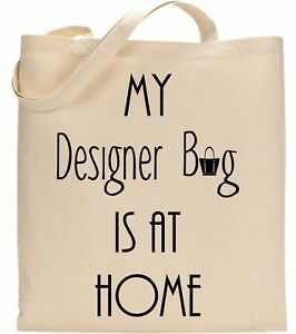 Image Is Loading My Designer Bag Is At Home Funny Cute