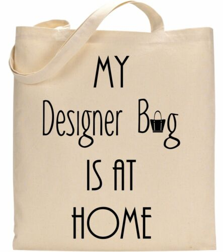 My Designer Bag Is At Home Funny cute Quote Slogan Birthday Christmas Tote Bag