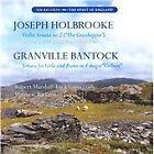 """Joseph Holbrooke: Violin Sonata No. 2 (""""The Grasshopper""""); Granville Bantock: Sonata for Viola and P (2011)"""