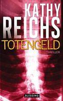 Kathy Reichs Totengeld Gebunden
