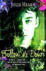 Follow Me Down by Julie Hearn (Paperback, 2009)