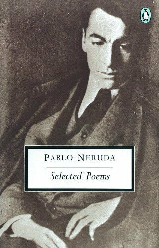 Selected Poems (Penguin Twentieth Century Classics),Pablo Neruda, Andrew Kerrig