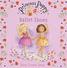 Princess Poppy: Ballet Shoes by Janey Louise Jones (Paperback, 2006)