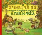 Grandma's Pear Tree/El Peral de Abuela by Suzanne Santillan (Hardback, 2010)