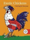 Exotic Chickens: Coloring for Everyone by Racehorse Publishing (Paperback, 2016)