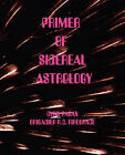 Primer of Sidereal Astrology by Cyril Fagan, Roy Firebrace (Paperback, 2008)