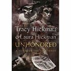Unhonored by Laura Hickman, Tracy Hickman (Hardback, 2016)