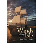 Winds of the Isle by Ken Berryhill (Paperback / softback, 2014)