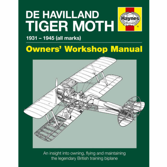De Havilland Tiger Moth 1931-45 All Marks Owners Workshop Manual by Haynes