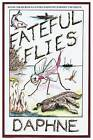 Fateful Flies: An Exciting Sailing Adventure on an African Inland Sea by Daphne (Paperback / softback, 2016)