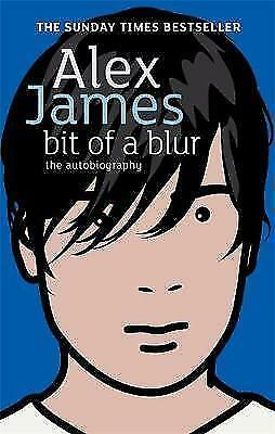 1 of 1 - Bit of a Blur: The Autobiography by Alex James (Paperback, 2008)
