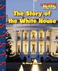 The Story of the White House by Marge Kennedy (Paperback / softback, 2009)