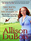 Secrets of the Monarch: What the Dead Can Teach Us About Living a Better Life by Allison DuBois (CD-Audio, 2007)