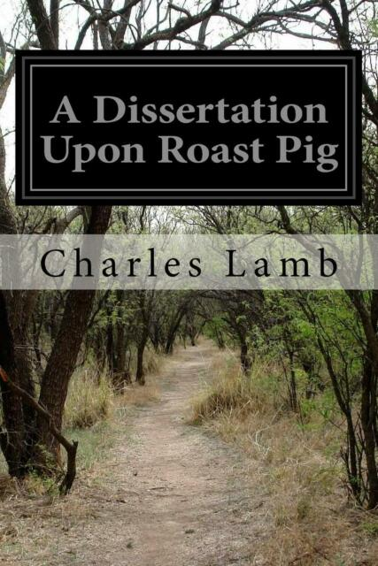 Charles lamb dissertation roast pig