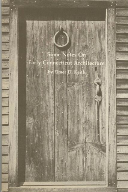 Some Notes on Early Connecticut Architecture + Nomenclature of Rooms in 17th Cen