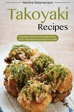 Takoyaki Recipes : Amazing Mixture of Recipes along with Takoyaki Sauce Spice...