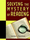 Solving the Mystery of Reading by Carolyn Davidson (Paperback, 2005)