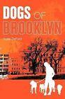 Dogs of Brooklyn by Susie Deford (Paperback / softback, 2011)