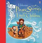 Pirate Stories for Little Children 9781409570578 Hardback