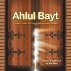 Ahlul Bayt: The Holy Family of Prophet Mohammad (Pbuh&f) by Alia Bazzi (Paperback / softback, 2014)