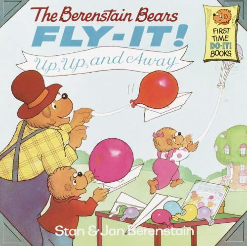 The Berenstain Bears Fly-It! Up, Up, and Away! (First Time Books)